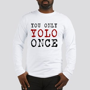 YOLO Once Long Sleeve T-Shirt