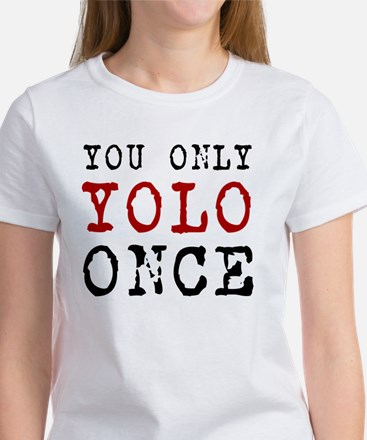 YOLO Once Women's T-Shirt