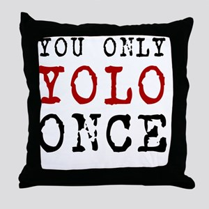 YOLO Once Throw Pillow