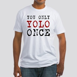 YOLO Once Fitted T-Shirt