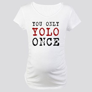 YOLO Once Maternity T-Shirt