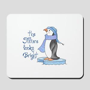 THE FUTURE LOOKS BRIGHT Mousepad