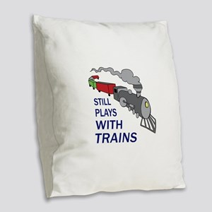 PLAYS WITH TRAINS Burlap Throw Pillow