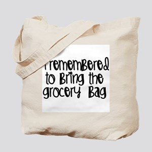 Remembered the Grocery Bag Tote Bag