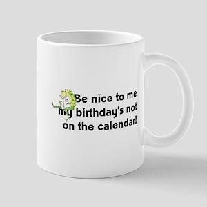 Be nice to me... Mugs