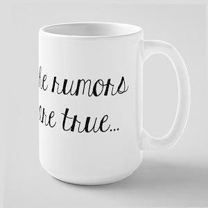 The Rumors are True Mugs
