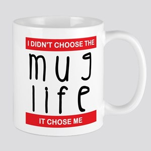 Mug Life Chose Me Mugs