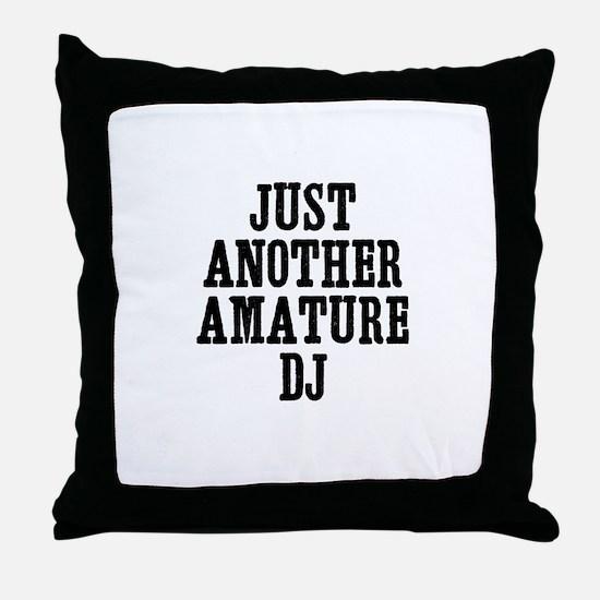 just another amature DJ Throw Pillow
