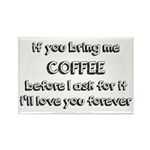 If You Bring Me Coffee Rectangle Magnet (10 pack)