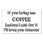If You Bring Me Coffee Sticker (Rectangle 10 pk)