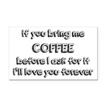 If You Bring Me Coffee Rectangle Car Magnet