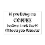 If You Bring Me Coffee 20x12 Wall Decal