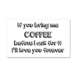 If You Bring Me Coffee Car Magnet 20 x 12