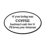 If You Bring Me Coffee 20x12 Oval Wall Decal