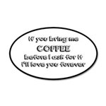 If You Bring Me Coffee 35x21 Oval Wall Decal