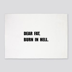 Dear Fat Burn Hell 5'x7'Area Rug