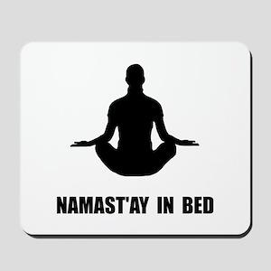 Namaste In Bed Mousepad