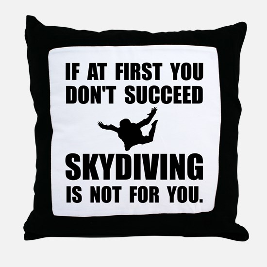 Skydiving Not For You Throw Pillow