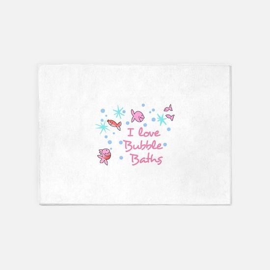 I LOVE BUBBLE BATHS 5'x7'Area Rug