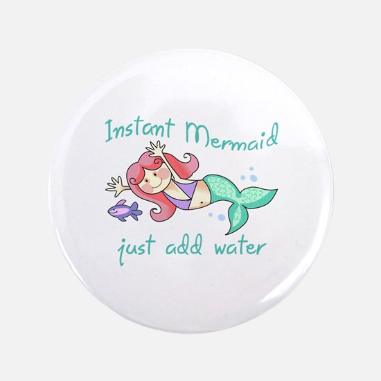 "INSTANT MERMAID 3.5"" Button"