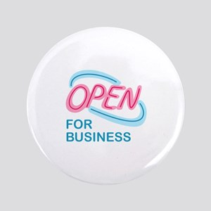"""OPEN FOR BUSINESS 3.5"""" Button"""