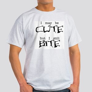 I May Be Cute Light T-Shirt