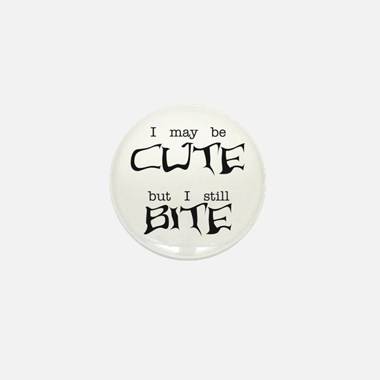 I May Be Cute Mini Button