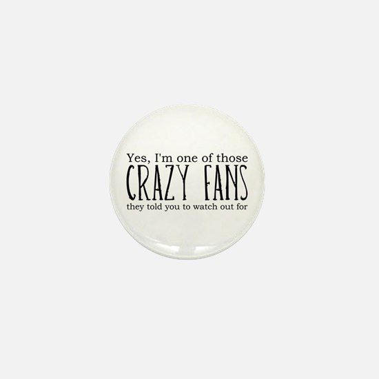 One of Those Crazy Fans Mini Button