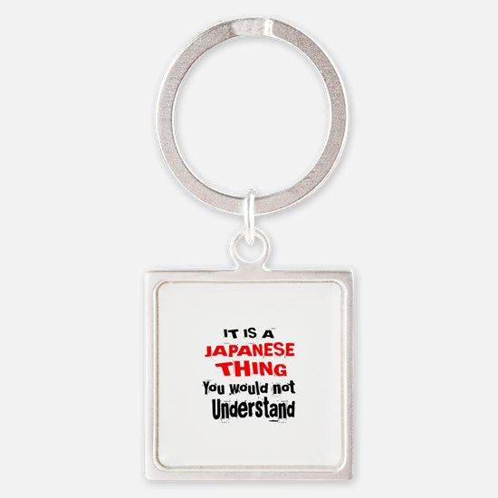 It Is Japanese Thing Square Keychain