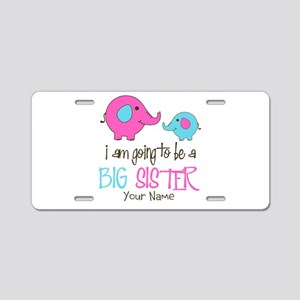 I am Going to be a Big Sist Aluminum License Plate