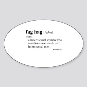 Fag hag definition Oval Sticker