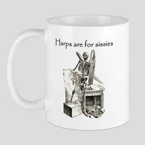 Harps Are For Sissies Mug