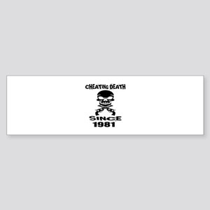 Cheating Death Since 1981 Birthda Sticker (Bumper)
