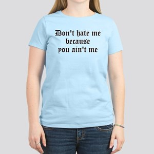 DON'T HATE ME Women's Light T-Shirt