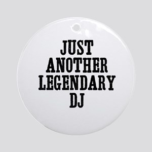 just another legendary DJ Ornament (Round)