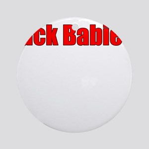 Fuck Babies Ornament (Round)