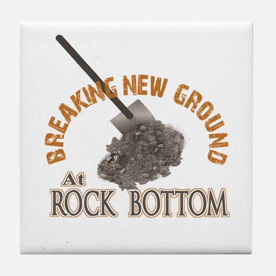 Breaking New Ground At Rock Bottom Tile Coaster