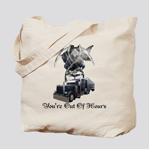 You're Out Of Hours Tote Bag