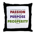 Passion Purpose Prosperity Throw Pillow