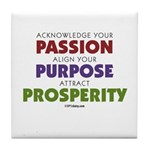 Passion Purpose Prosperity Tile Coaster