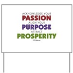 Passion Purpose Prosperity Yard Sign