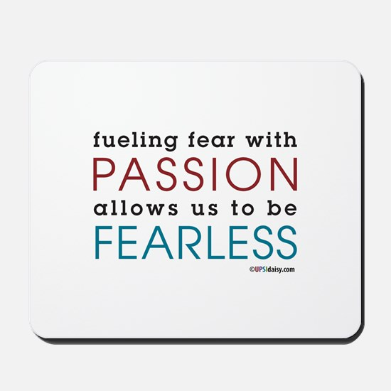 Fearless Passion Mousepad