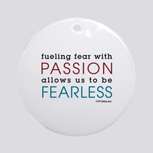 Fearless Passion Ornament (Round)