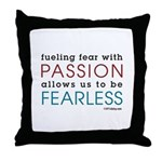 Fearless Passion Throw Pillow