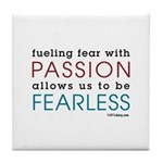 Fearless Passion Tile Coaster