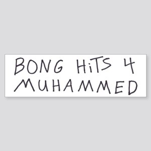 BONG HiTS 4 MUHAMMED Bumper Sticker