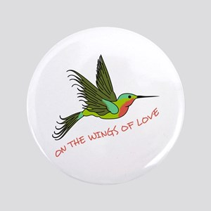 "ON THE WINGS OF LOVE 3.5"" Button"
