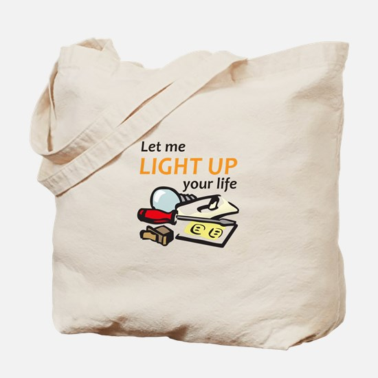 LIGHT UP YOUR LIFE Tote Bag