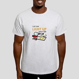 LIGHT UP YOUR LIFE T-Shirt
