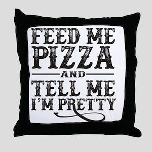 Feed Me Pretty Throw Pillow